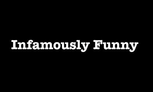 Infamously-Funny